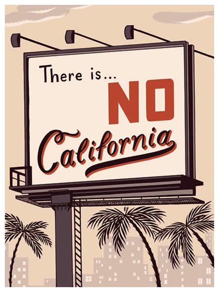 There Is No California